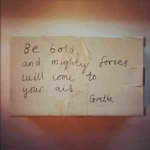 Goethe quotes and sayings famous meaningful boldness