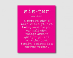 Sisters A Person Who's Been Where You've Been Someone You Can Call ...
