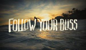 Follow your bliss quotes life inspirational motivational follow bliss