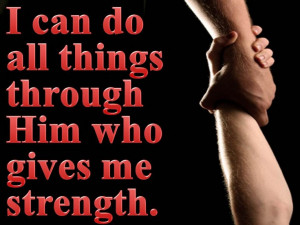 can Do all things though Him who gives me strength