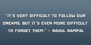 """... , but it's even more difficult to forget them."""" – Rahul Rampal"""