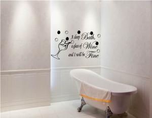 ... Bath Wine & Be Fine Bathroom Ensuite Vinyl Art Wall Stickers Quotes