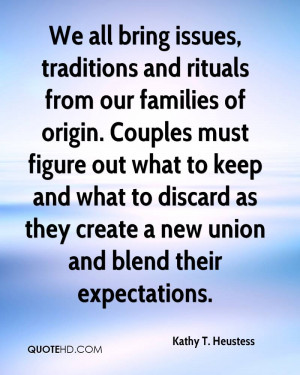 We all bring issues, traditions and rituals from our families of ...