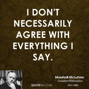 don't necessarily agree with everything I say.