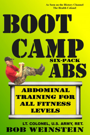 Boot Camp Six-Pack Abs by Lt. Colonel Bob Weinstein, U.S. Army ...