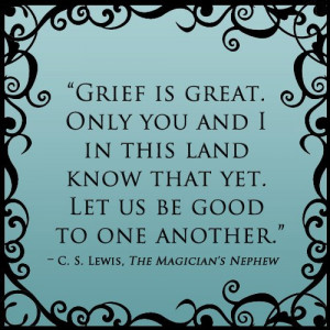 Grief Is Great ~ Friendship Quote