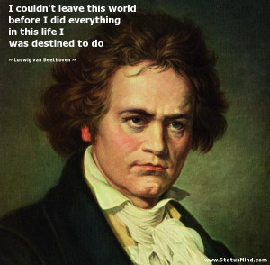 ... was destined to do - Ludwig van Beethoven Quotes - StatusMind.com