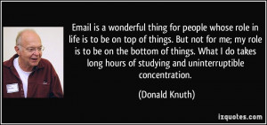 Email is a wonderful thing for people whose role in life is to be on ...