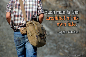 """Inspirational Quote: """"Each man is the architect of his own fate ..."""