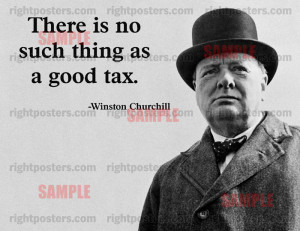 Winston Churchill Taxes Quote Poster