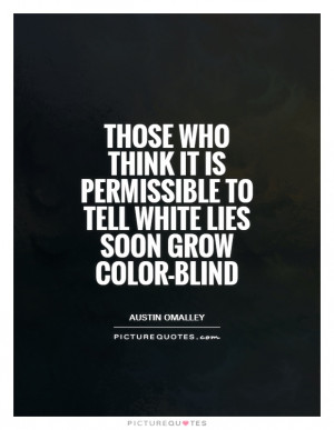 Lie Quotes Austin OMalley Quotes
