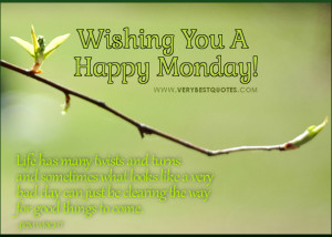 Monday Morning quotes, encouraging life quotes for Monday.