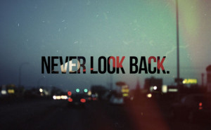 quotes about life never look back Quotes about Life 112 Never look ...
