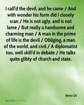 Amos Oz - I call'd the devil, and he came / And with wonder his form ...