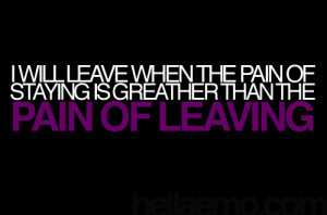 2passion ? Pain Of Leaving | hellaEMO - Real Quotes From Real People
