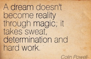 ... -reality-through-magic-it-takes-sweat-determination-and-hard-work.jpg