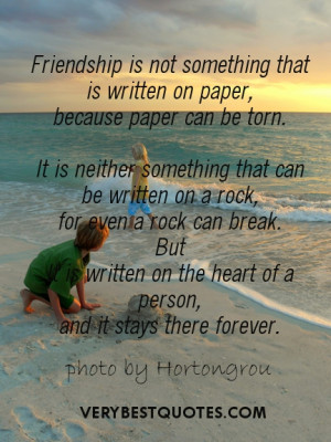 Friendship is not something that is written on paper, because paper ...
