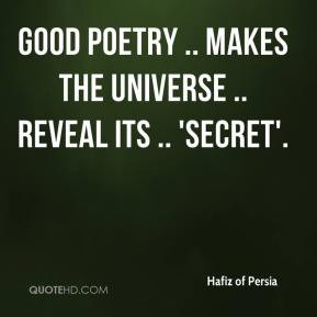 hafiz-of-persia-quote-good-poetry-makes-the-universe-reveal-its-secret ...
