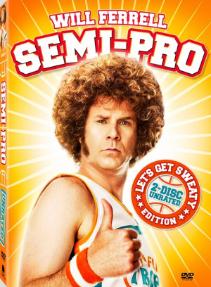 will ferrell semi pro quotes