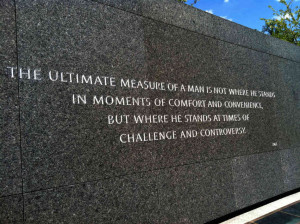 One of Martin Luther King Jr.'s famous quotes is inscribed along a ...