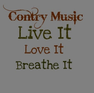 ... Country Music. I like maybe one country song every 5 yrs or so, the