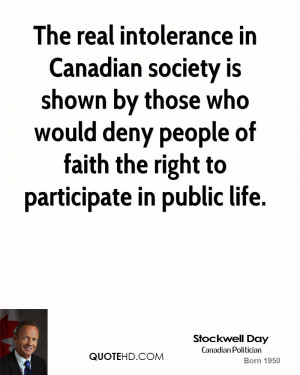 The real intolerance in Canadian society is shown by those who would ...