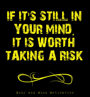 Listen to Your Mind, Risk Taking Quotes: