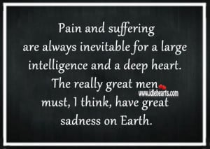 Pain And Suffering Are Always Inevitable For A Large