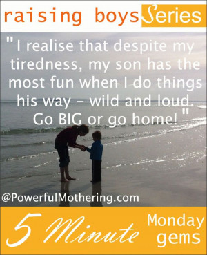 ... Effectively With Your Son - Raising Boys Series - 5 minute Monday Gems