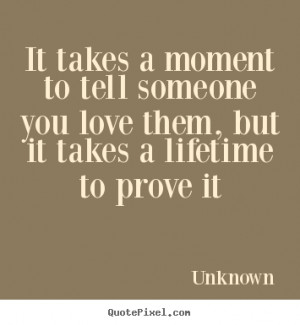 Tell Someone You Love Them Quotes