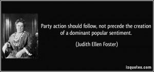 ... the creation of a dominant popular sentiment. - Judith Ellen Foster