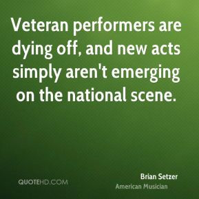 Veteran performers are dying off, and new acts simply aren't emerging ...