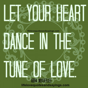 Funny Dance Quotes And Sayings Let your heart dance in the