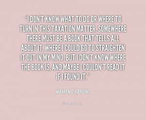 quote-Warren-G.-Harding-i-dont-know-what-to-do-or-219360.png