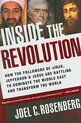 Inside the Revolution: How the Followers of Jihad, Jefferson & Jesus ...