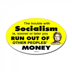 Thatcher Socialism Quote RightWingStuff Conservative Anti Obama T