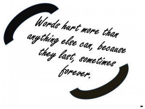 Love Hurting Quotes Words Hurt More Than Anything else can, because ...