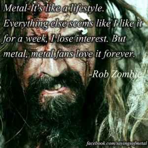 metal forever rob zombie quotes and lyrics pinterest metal forever rob ...