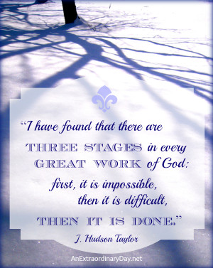 first, it is impossible, then it is difficult, then it is done.""