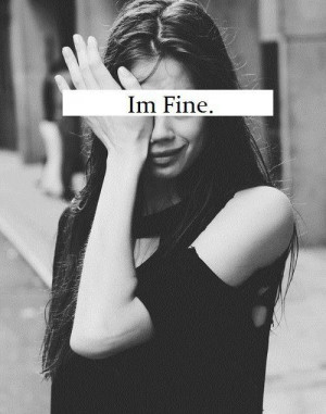 depressed, girl, im fine, lies, no, sad, tumblr