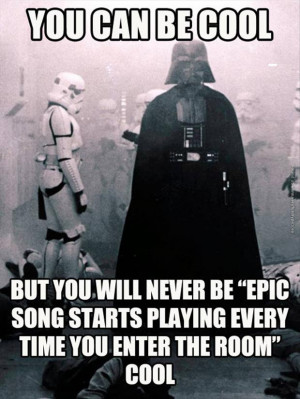 funny pics you will never be as cool as darth vader