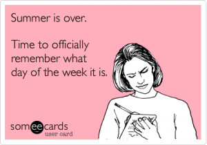 Summer is Over Ecard Humor