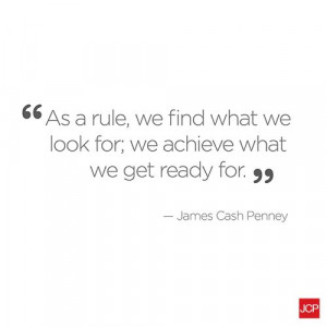 ... for; we achieve what we get ready for.