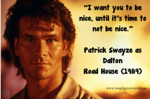 Patrick Swayze as Dalton – Road House (1989)