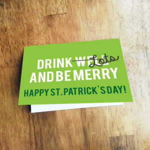 ... Well and Be Merry, St. Patrick's Day Card, St. Patrick's Day Quotes