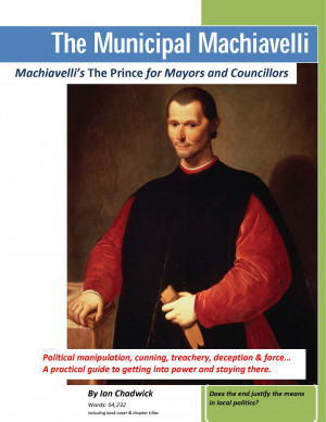Famous Machiavelli Quotes The municipal machiavelli