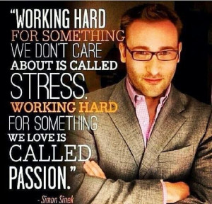 Simon Sinek's Inspirational words: Stress v. Passion. #inspiration