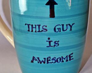 Funny Mug - Coffee Mug - This Guy i s Awesome Mug - Gift for Men, Gift ...