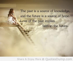 Quotes About The Past And Future Love Quotes Hope Future Love Past