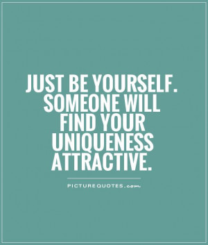 Just Be Yourself Quotes And Sayings Picture Quote 1 Be Yourself